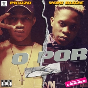 Picazo - O Por ft. Yomi Blaze